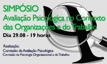You are currently viewing Simpósio: Avaliação Psicológica no Contexto das Organizações e do Trabalho