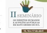 """You are currently viewing II Seminário """"Os Direitos Humanos e as Políticas Públicas em MS"""" começa nesta quarta"""