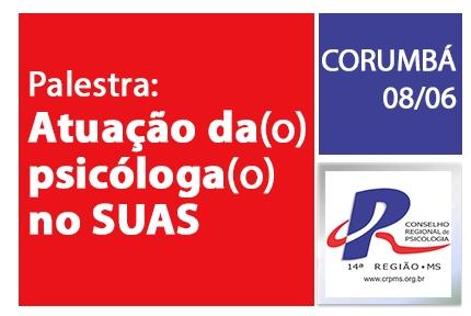 You are currently viewing Corumbá recebe palestra sobre atuação do psicólogo no SUAS, dia 8