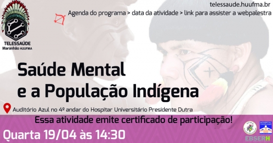You are currently viewing Webpalestra  da UFMA sobre Saúde Mental e População Indígena contará com participação do NPPI do CRP14/MS