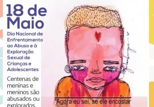 You are currently viewing 18 DE  MAIO : DIA NACIONAL DE COMBATE AO ABUSO  E EXPLORAÇÃO SEXUAL DE CRIANÇAS E ADOLESCENTES
