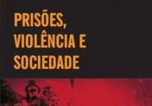 You are currently viewing Livro sobre Prisões Violência e Sociedade será lançado dia 06 de julho