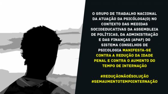 You are currently viewing Grupo de Trabalho da (o) Psicóloga(o) no contexto das Medidas Socioeducativas manifesta-se contra a redução da idade penal