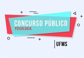 You are currently viewing Concurso de docentes da UFMS terá duas vagas para psicologia