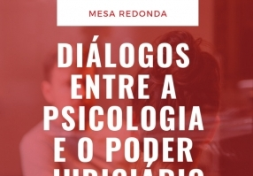 You are currently viewing Conselho promove evento para discutir a Psicologia e o Poder Judiciário