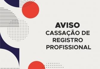 You are currently viewing AVISO DE CASSAÇÃO DE REGISTRO PROFISSIONAL