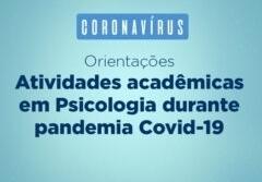 You are currently viewing Coronavírus: Orientações sobre atividades acadêmicas na graduação em Psicologia