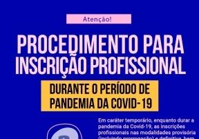 You are currently viewing Procedimento para Inscrição Profissional durante o período de Pandemia da Covid-19