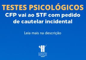 You are currently viewing CFP ingressa com medida judicial junto ao STF para discutir comercialização de testes psicológicos