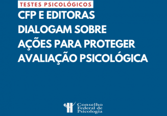 You are currently viewing Testes Psicológicos: CFP e Editoras dialogam sobre ações para proteger a Avaliação Psicológica