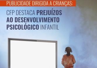 You are currently viewing Publicidade dirigida a crianças: CFP destaca prejuízos ao desenvolvimento psicológico infantil
