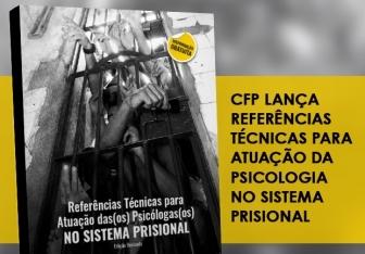 You are currently viewing CFP lança Referências Técnicas para atuação da Psicologia no Sistema Prisional