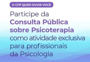 You are currently viewing CFP lança Consulta Pública sobre Psicoterapia como atividade exclusiva para profissionais da Psicologia