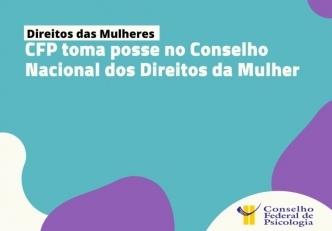 You are currently viewing CFP toma posse no Conselho Nacional dos Direitos da Mulher nesta segunda-feira (14)