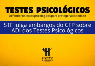 You are currently viewing STF julga embargos do CFP sobre ADI dos Testes Psicológicos