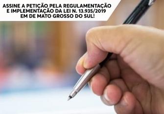You are currently viewing Assine a petição pela regulamentação e implementação da Lei n. 13.935/2019 no estado de Mato Grosso do Sul!