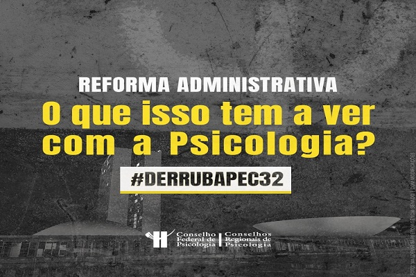 You are currently viewing IMPACTOS DA REFORMA ADMINISTRATIVA NA PSICOLOGIA
