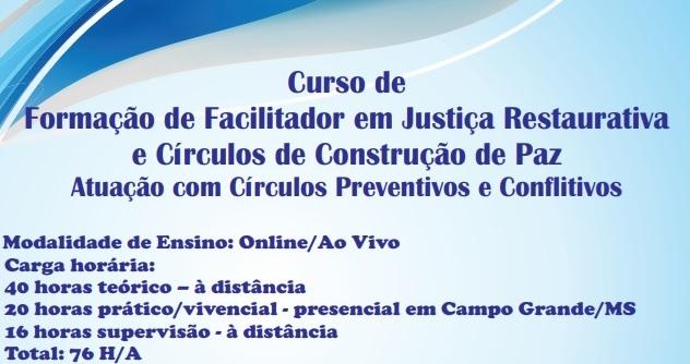 Read more about the article CRP14 Divulga: Curso de Formação de Facilitador em Justiça Restaurativa e Círculos de Construção de Paz Atuação com Círculos Preventivos e Conflitivos